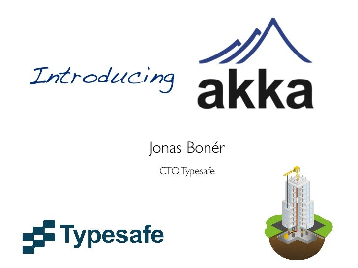 Introducing         Jonas Bonér          CTO Typesafe