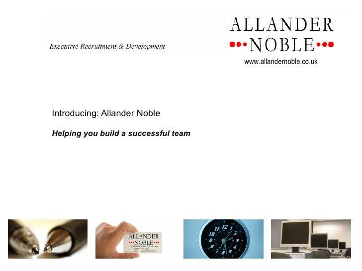 Introducing: Allander Noble  Helping you build a successful team