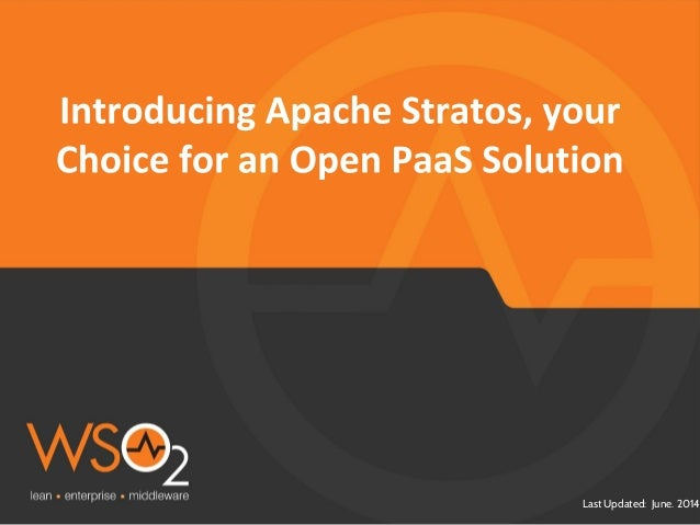 Introducing Apache Stratos, your choice for an open PaaS Solution
