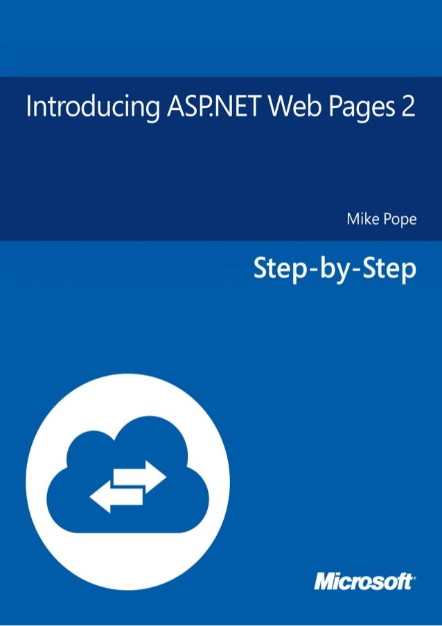 Introducing ASP.NET Web Pages 2Mike PopeSummary: This set of tutorials gives you an overview of ASP.NET Web Pages(version ...