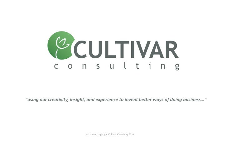 """"""" using our creativity, insight, and experience to invent better ways of doing business…"""""""