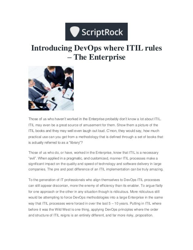 Introducing DevOps where ITIL rules– The EnterpriseThose of us who haven't worked in the Enterprise probably don't know a ...