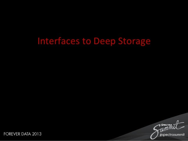 Interfaces  to  Deep  Storage