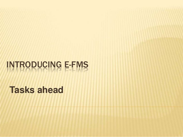INTRODUCING E-FMSTasks ahead