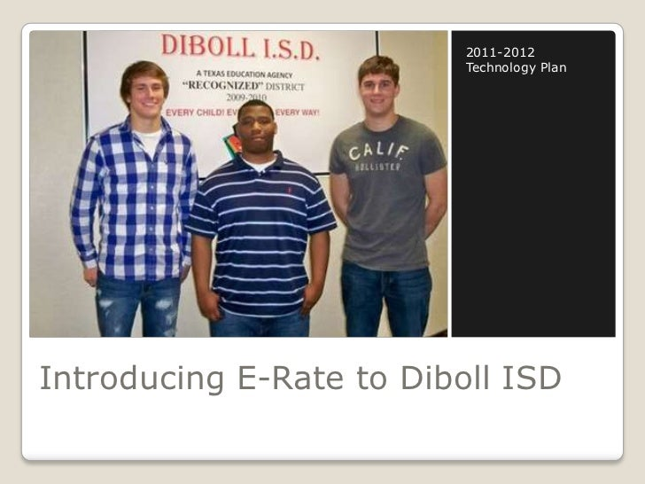 Introducing E-Rate to Diboll ISD<br />2011-2012 Technology Plan<br />