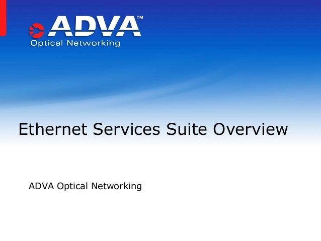 Ethernet Services Suite Overview  ADVA Optical Networking