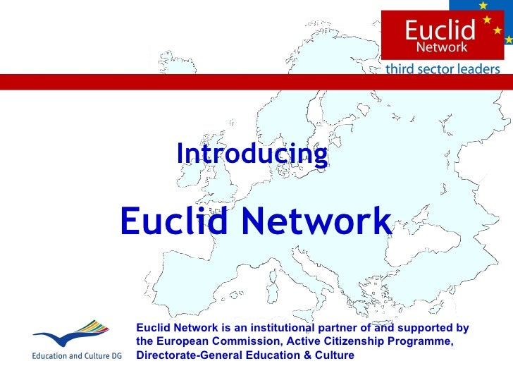 Introducing  Euclid Network Euclid Network is an institutional partner of and supported by the  European Commission, Activ...