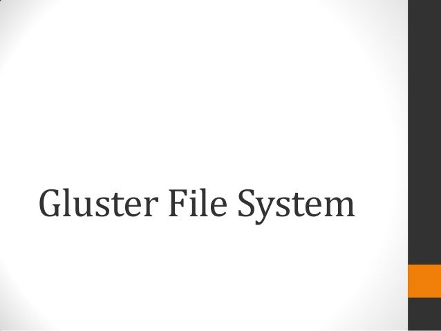 Introducing gluster filesystem by aditya