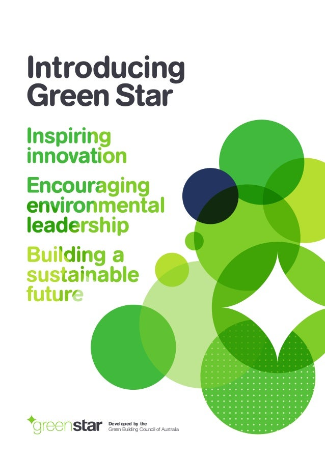 Introducing Green Star Developed by the Green Building Council of Australia