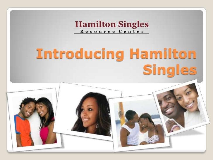 Hamilton Singles     R e s o u r c e C e n t e rIntroducing Hamilton             Singles