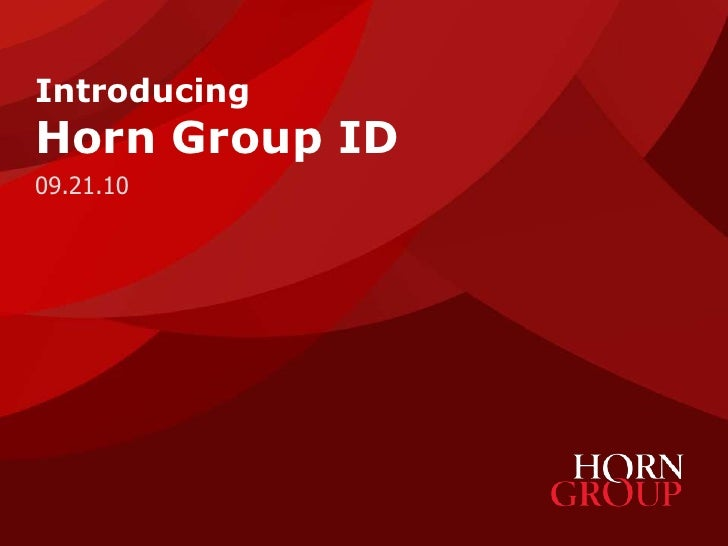 IntroducingHorn Group ID<br />09.21.10<br />