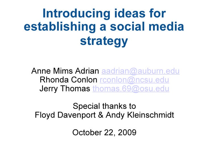 Introducing ideas for establishing a social media strategy   Anne Mims Adrian  [email_address] Rhonda Conlon  [email_add...