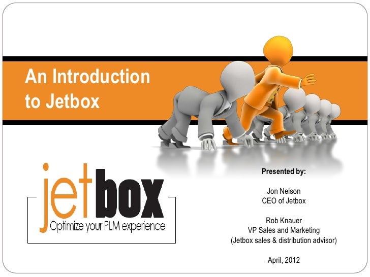 An Introductionto Jetbox                            Presented by:                             Jon Nelson                  ...
