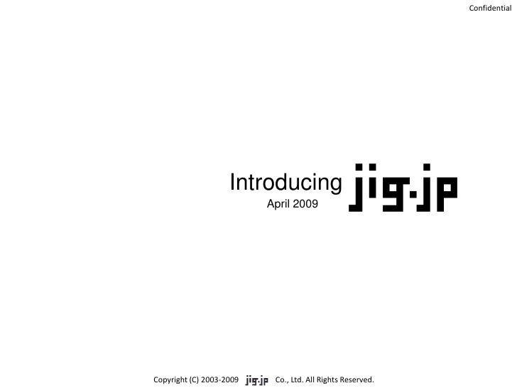 Introducing Jigjp April 22 2009