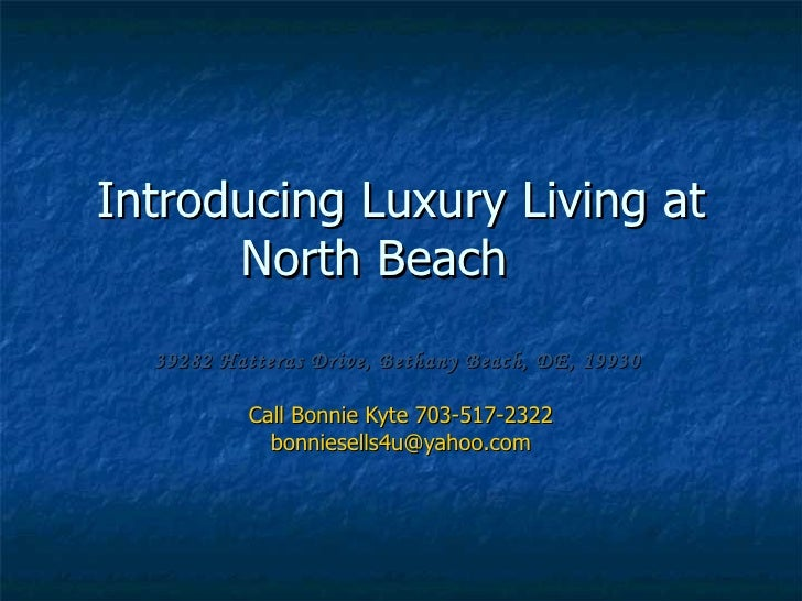 Introducing Luxury Living at North Beach 39282 Hatteras Drive, Bethany Beach, DE, 19930   Call Bonnie Kyte 703-517-2322 [e...