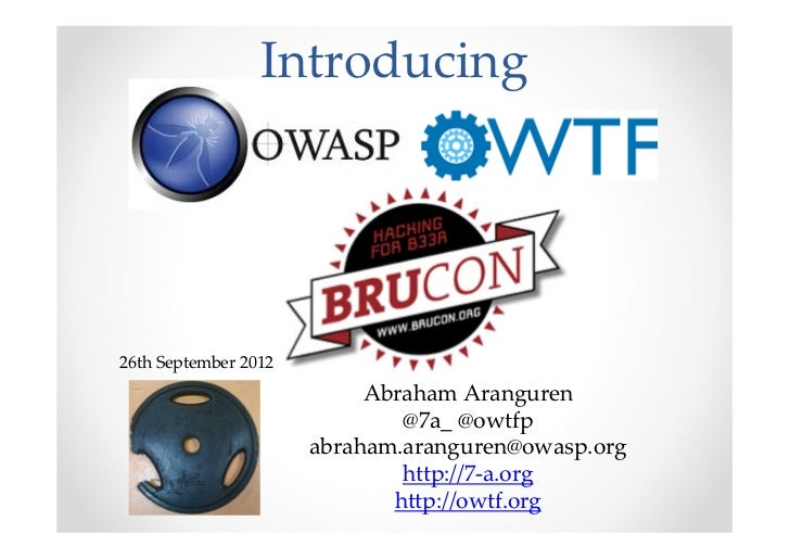 Introducing OWASP OWTF Workshop BruCon 2012
