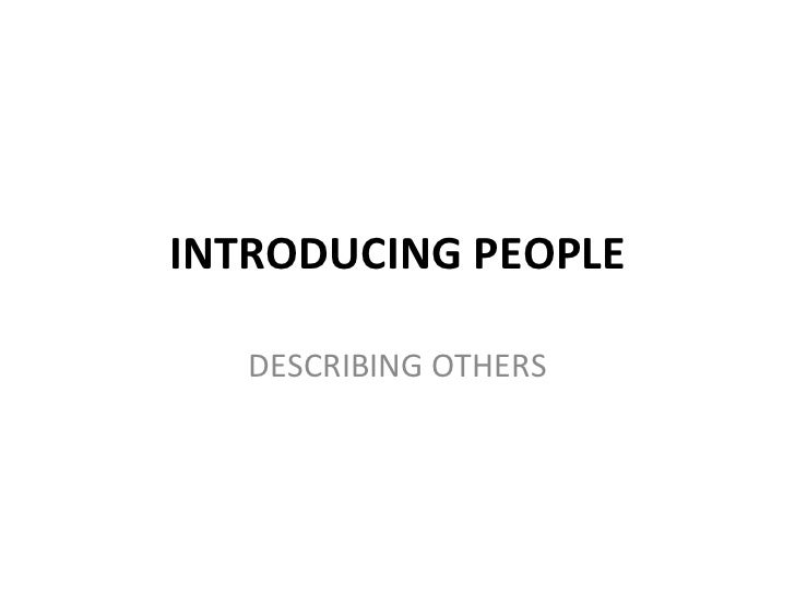 INTRODUCING PEOPLE   DESCRIBING OTHERS