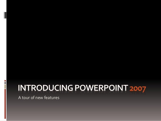 Introducing powerpoint2007