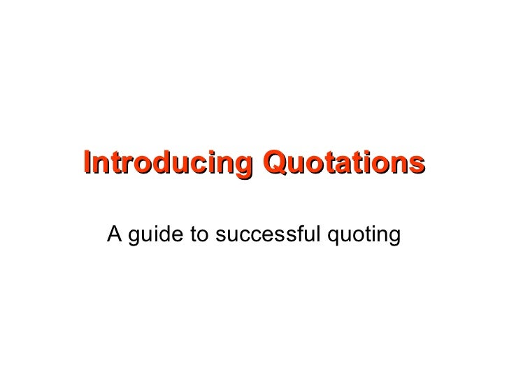 Introducing Quotations A guide to successful quoting