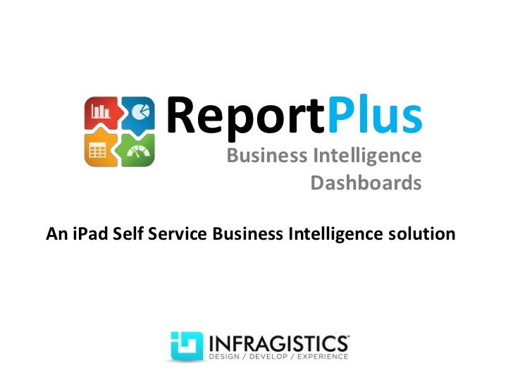 ReportPlus                      Business Intelligence                               DashboardsAn iPad Self Service Busines...