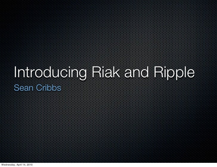 Introducing Riak and Ripple