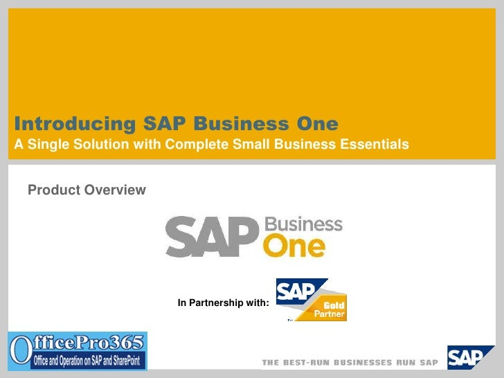 Introducing SAP Business OneA Single Solution with Complete Small Business Essentials<br />Product Overview<br />In Partne...