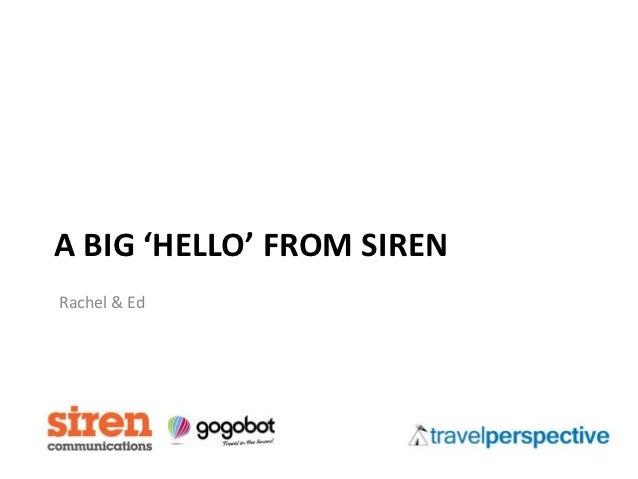 A BIG 'HELLO' FROM SIRENRachel & Ed