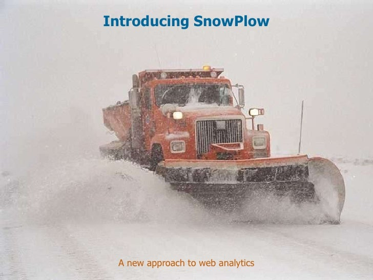 Introducing SnowPlow A new approach to web analytics