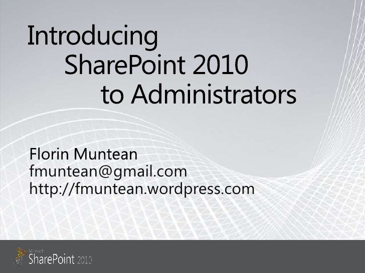 Introducing SP2010 To Administrators