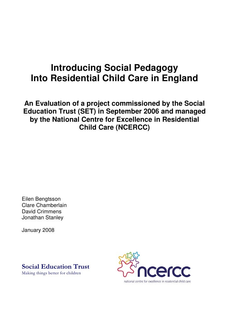Introducing Social Pedagogy    Into Residential Child Care in England  An Evaluation of a project commissioned by the Soci...