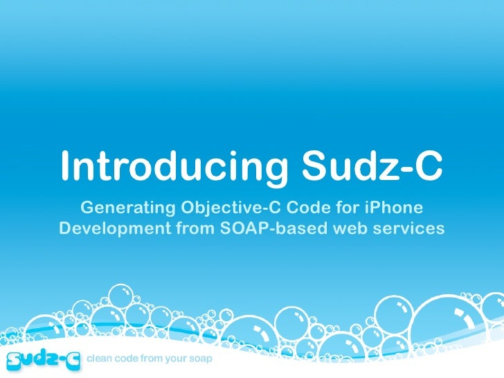 Introducing Sudz-C   Generating Objective-C Code for iPhone Development from SOAP-based web services