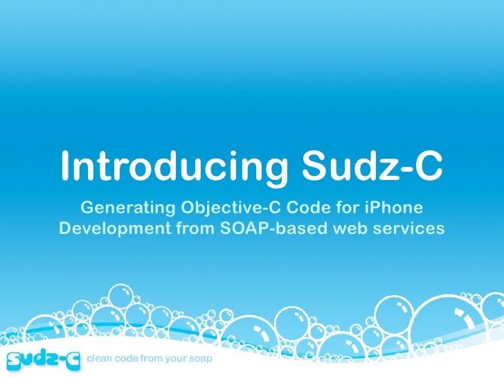 Introducing Sudz-C