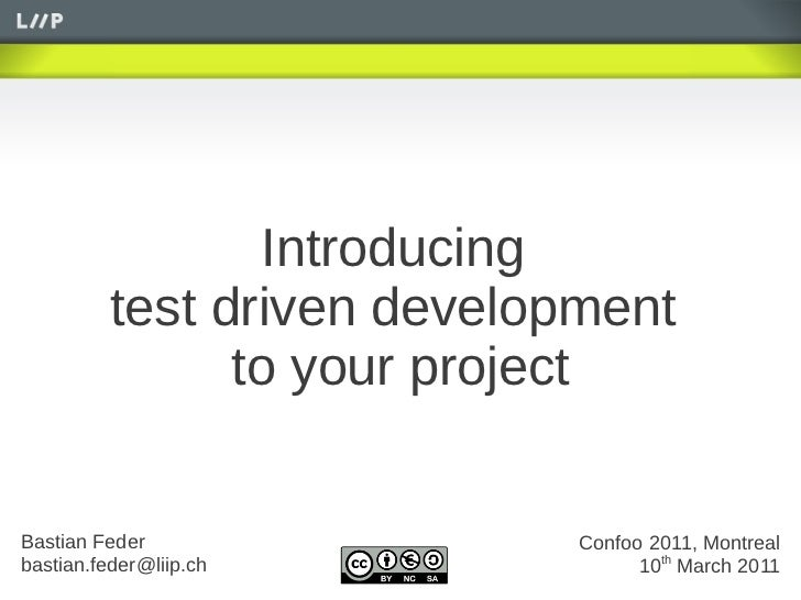 Introducing          test driven development                to your projectBastian Feder                Confoo 2011, Montr...