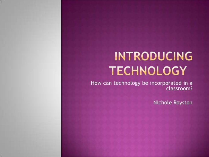 Introducing Technology  Power Point