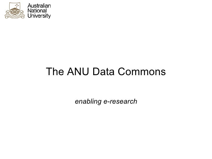 The ANU Data Commons    enabling e-research