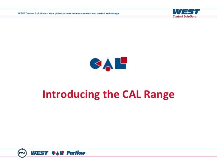 WEST Control Solutions – Your global partner for measurement and control technology                    Introducing the CAL...