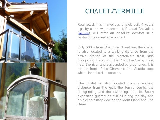 CH LET. ERMILLEReal jewel, this marvellous chalet, built 4 yearsago by a renowned architect, Renaud Chevallier(website), w...