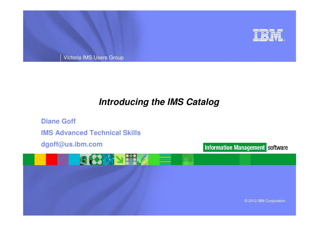 Introducing the IMS Catalog - IMS UG April 2012 Victoria