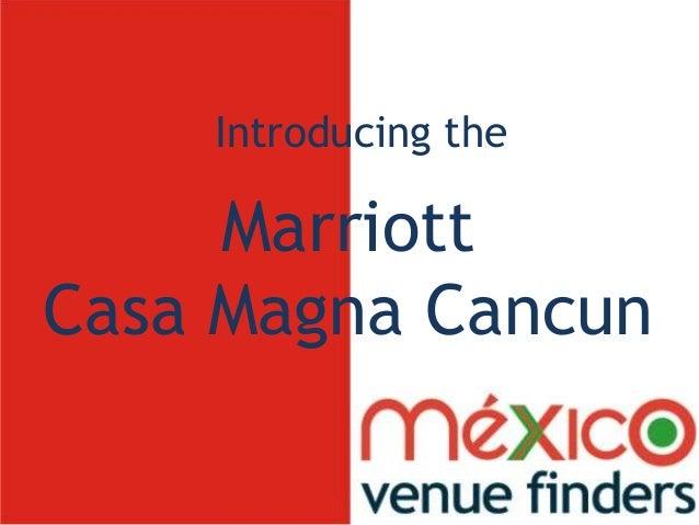Introducing the marriott casa magna cancun