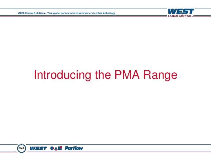 WEST Control Solutions – Your global partner for measurement and control technology             Introducing the PMA Range