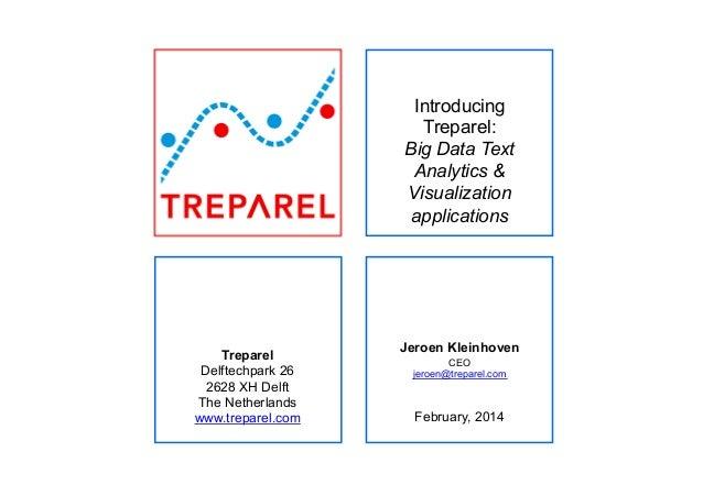 Introducing Treparel: Big Data Text Analytics & Visualization applications  Treparel Delftechpark 26 2628 XH Delft The Net...