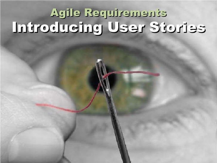 Agile Requirements Introducing User Stories