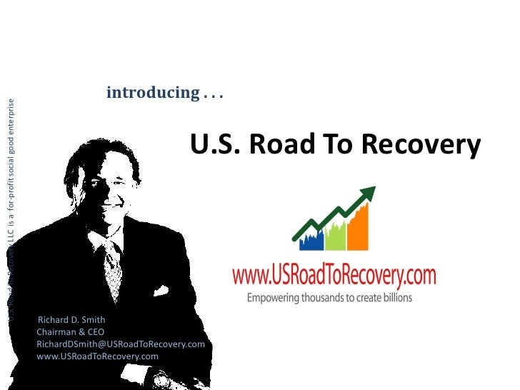 introducing . . . U.S. Road To Recovery LLC is a for-profit social good enterprise                                        ...