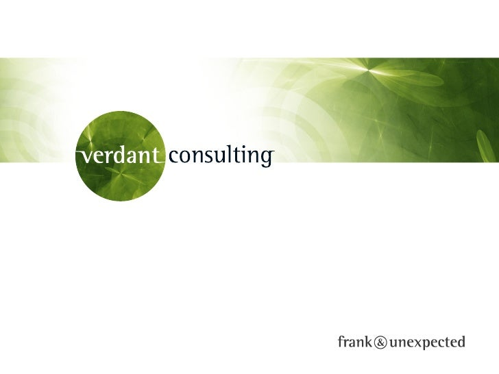 Verdant worked closely with the existing teams to         kick start this project and put in place the   strategies needed...