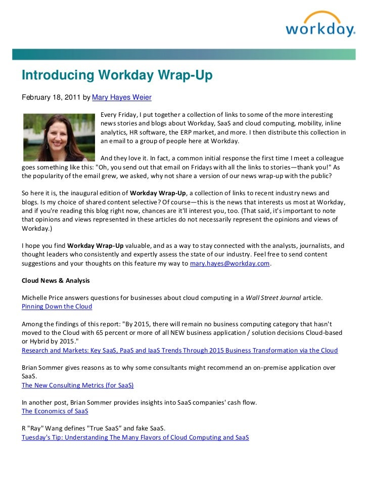 Introducing Workday Wrap-UpFebruary 18, 2011 by Mary Hayes Weier                           Every Friday, I put together a ...