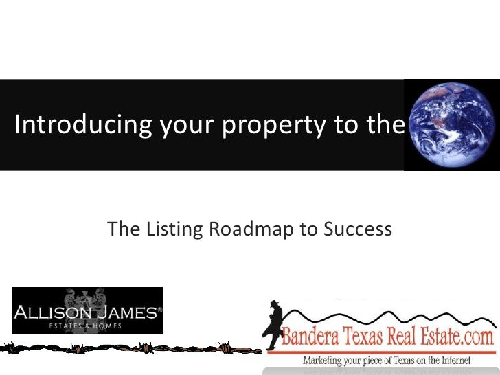 The Listing Roadmap to Success<br />Introducing your property to the  <br />