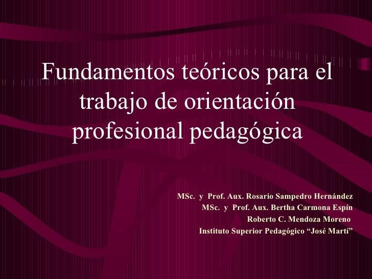 MSc. y Prof. Aux. Rosario Sampedro Hernández MSc. y Prof. Aux. Bertha Carmona Espín Roberto C. Mendoza Moreno Instituto Su...