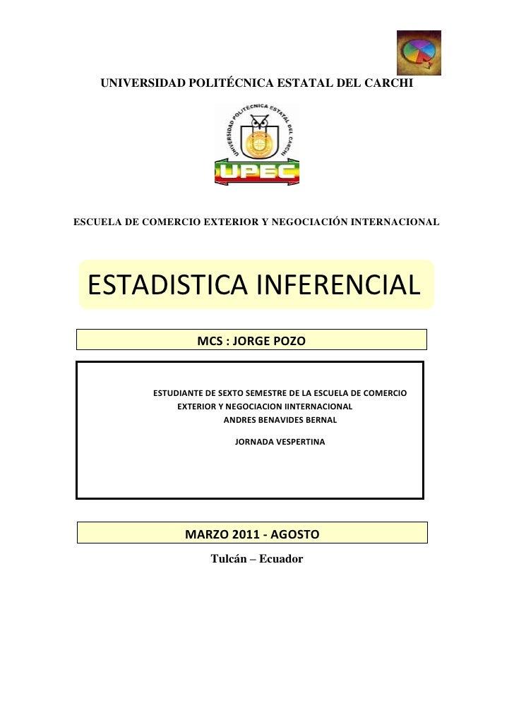 UNIVERSIDAD POLITÉCNICA ESTATAL DEL CARCHIESCUELA DE COMERCIO EXTERIOR Y NEGOCIACIÓN INTERNACIONAL  ESTADISTICA INFERENCIA...
