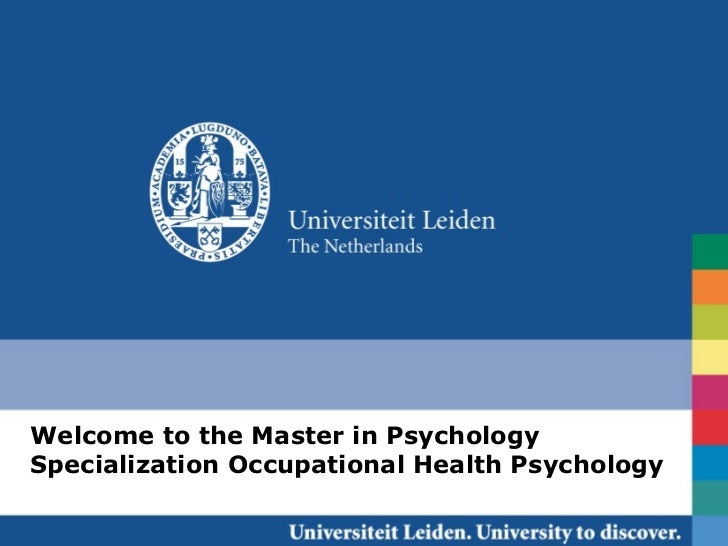 Welcome to the Master in PsychologySpecialization Occupational Health Psychology                    August 30th, 2012 / Oc...