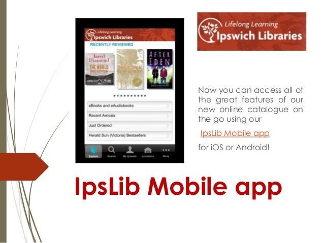 Now you can access all of the great features of our new online catalogue on the go using our  IpsLib Mobile app for iOS or...